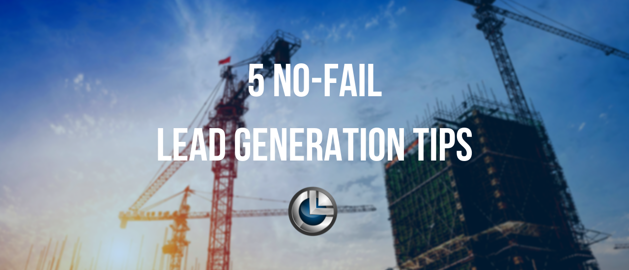 5 NO FAIL TIPS LEAD GENERATION TIPS